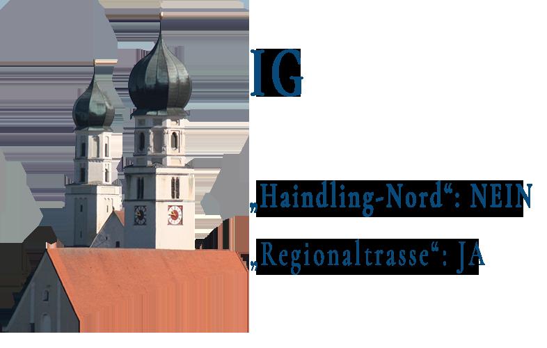 "Umgehung Geiselhöring:  IG ""Haindling-Nord"": Nein - ""Regionaltrasse"": Ja"